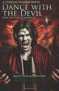 Crimson Shadow: Dance with the Devil: A Crimson Shadow Novel (Volume 4) - Nathan Squiers