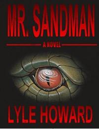 Mr. Sandman: A Thrilling Novel - Lyle Howard