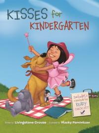 Kisses for Kindergarten - Livingstone Crouse, Macky Pamintuan