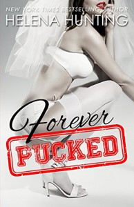 Forever Pucked: The Pucked Series, Book 4 - Helena Hunting