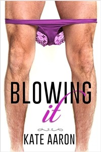 Blowing It - Kate Aaron