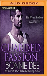 Guarded Passion (Wyatt Brothers) - Bonnie Dee, Noah Michael Levine, Natasha Soudek