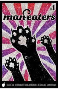 Man-Eaters, Vol. 1 - Chelsea Cain, Kate Niemczyk, Lia Miternique