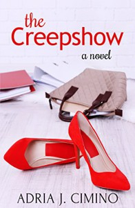 The Creepshow: A Novel - Adria J. Cimino