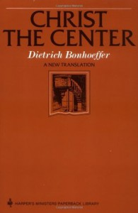 Christ the Center (Ministers Paperback Library) - Edwin Hanton Robertson, Dietrich Bonhoeffer