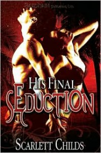 His Final Seduction - Scarlett Childs