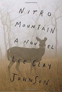 Nitro Mountain: A novel - Lee Clay Johnson