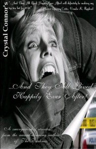 ...and They All Lived Happily Ever After!: A Smorgashboard of Atrocities - Crystal Connor
