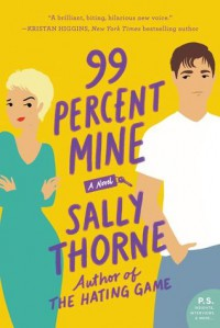 99 Percent Mine - Sally Thorne