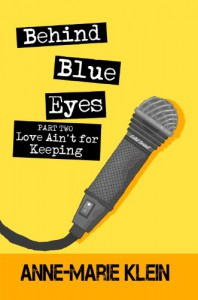 Behind Blue Eyes: Love Ain't for Keeping - Anne-Marie Klein