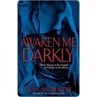 Awaken Me Darkly (Alien Huntress, #1) - Gena Showalter