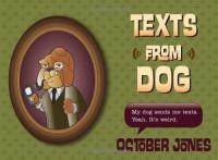 Texts from Dog - October Jones