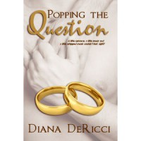 Popping the Question (Beach Duo, #2.5) - Diana DeRicci