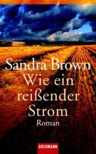 Wie ein reißender Strom. - Sandra Brown