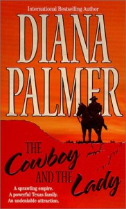 Cowboy And The Lady - Diana Palmer
