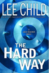 The Hard Way (Jack Reacher, No. 10) - Lee Child
