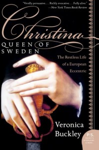Christina, Queen of Sweden: The Restless Life of a European Eccentric - Veronica Buckley