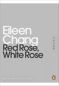 Red Rose, White Rose (Penguin Mini Modern Classics) - Eileen Chang
