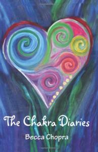 The Chakra Diaries - Becca Chopra