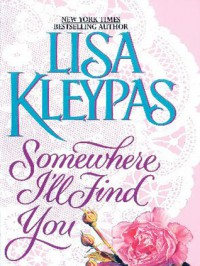 Somewhere I'll Find You (Capital Theatre, #1) - Lisa Kleypas