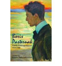 Boris Pasternak: Family Correspondence 1921-1960 - Boris Pasternak, Nicolas Pasternak Slater, Maya Slater