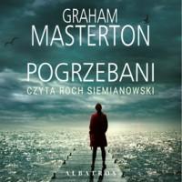 Pogrzebani - Graham Masterton, Grzegorz Kołodziejczyk, Roch Siemianowski