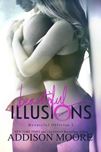 Beautiful Illusions (Beautiful Oblivion Book 2) - Addison Moore