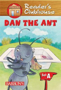 Dan the Ant (Reader's Clubhouse Level 1 Reader) - Jennifer B. Gillis