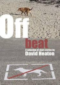 Offbeat - A collection of 10 Quirky Short Stories - David Heaton