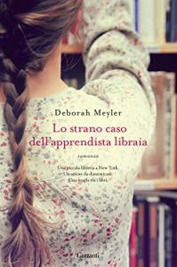 Lo strano caso dell'apprendista libraia (Garzanti Narratori) - Deborah Meyler, Claudia Marseguerra