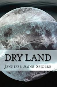 Dry Land - Jennifer Anne Seidler