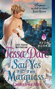Say Yes to the Marquess: Castles Ever After - Tessa Dare