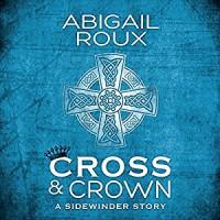 Cross & Crown - Abigail Roux, Brock Thompson