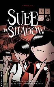 Suee and the Shadow, Part 2 - Ginger Ly, Molly, Kay Lee