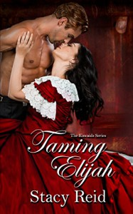 Taming Elijah (The Kincaids Book 1) - Stacy Reid, AuthorsDesigns