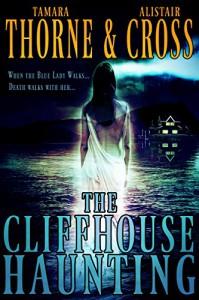 The Cliffhouse Haunting - Tamara Thorne, Alistair Cross