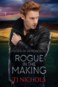 Rogue in the Making - T.J. Nichols