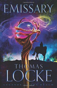Emissary (Legends of the Realm) - Thomas Locke