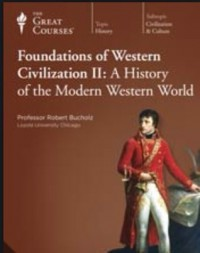 Foundations Of Western Civilization II: A History of the Modern Western World - Robert Bucholz