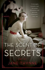 The Scent of Secrets: A Novel - Jane Thynne