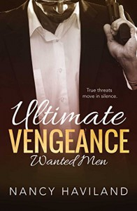 Ultimate Vengeance (Wanted Men Book 4) - Nancy Haviland