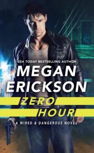 Zero Hour (Wired & Dangerous) - Megan Erickson