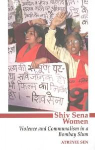Shiv Sena Women: Violence and Communalism in a Bombay Slum - Atreyee Sen