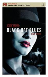 Geek Mafia: Black Hat Blues - Rick Dakan