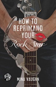 How to Reprimand Your Rock Star - Mina Vaughn
