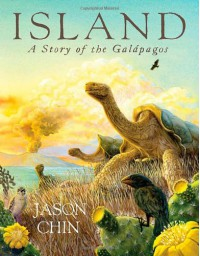 Island: A Story of the Galápagos - Jason Chin
