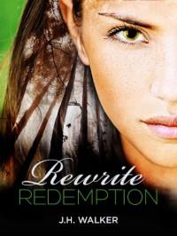 Rewrite Redemption - J.H. Walker