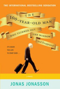 The 100-Year-Old Man Who Climbed Out The Window And Disappeared - Rod Bradbury, Jonas Jonasson