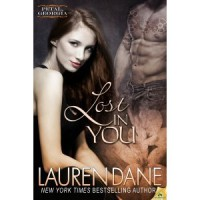 Lost in You (Petal, Georgia, #2) - Lauren Dane