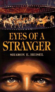 Eyes of a Stranger - Sharon E. Heisel